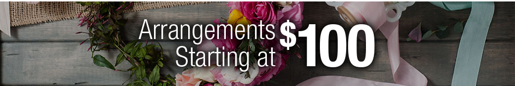 our elegant bouquets and arrangements start at one hundred dollars
